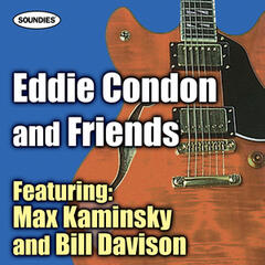 Eddie Condon and Friends featuring Max Kaminsky and Wild Bill Davison