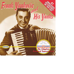 Frank Yankovic and His Yanks: The Complete Standard Transcriptions