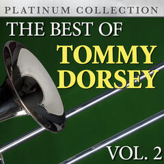 The Best of Tommy Dorsey Vol. 2