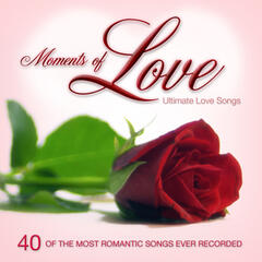 Moments of Love: Ultimate Love Songs for Valentine's Day or Anytime