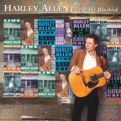 Harley Allen Live At The Bluebird Café
