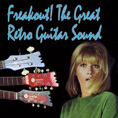 Freakout! the Great Retro Guitar Sound
