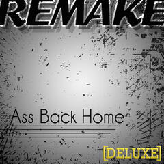 Ass Back Home (Gym Class Heroes feat. Neon Hitch Deluxe Remake)