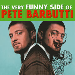 The Very Funny Side of Pete Barbutti