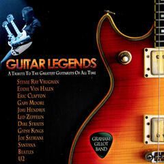 Guitar Legends- A Tribute To The Greatest Guitarists Of All Time