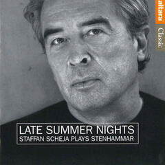 Late Summer Nights: Staffan Scheja Plays Stenhammar