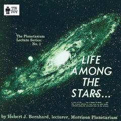 Life Among the Stars. Evidence for Live on Other Worlds. The Planetarium Lecture Series.