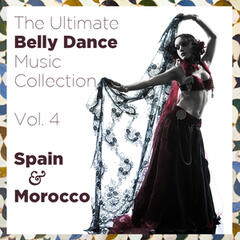 The Ultimate Belly Dance Music Collection, Vol. 4: Spain & Morocco