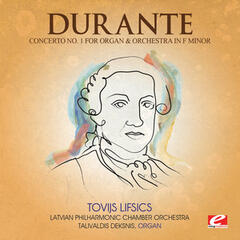 Durante: Concerto No. 1 for Organ and Orchestra in F Minor (Digitally Remastered)