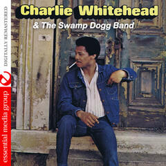 Charlie Whitehead & The Swamp Dogg Band (Digitally Remastered)