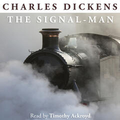 The Signal-Man by Charles Dickens