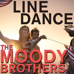 Line Dance with the Moody Brothers - Cotton Eyed Joe, Brown Eyed Girl, And More!