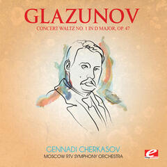 Glazunov: Concert Waltz No. 1 in D Major, Op. 47 (Digitally Remastered)
