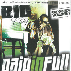 Paid in Full - Eat Greedy, Vol. 7