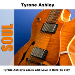 Tyrone Ashley's Looks Like Love Is Here To Stay