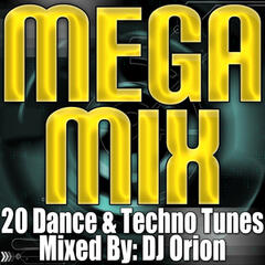 Mega Mix - 20 Dance & Techno Tunes (Remixed & Mashed Up)