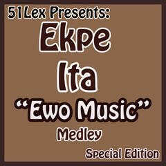 51 Lex Presents Ewo Music Medley
