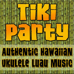 Tiki Party (Authentic Hawaiian Ukulele Luau Music)
