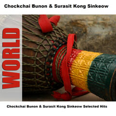 Chockchai Bunon & Surasit Kong Sinkeow Selected Hits