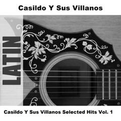 Casildo Y Sus Villanos Selected Hits Vol. 1