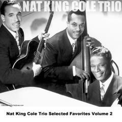 Nat King Cole Trio Selected Favorites, Vol. 2
