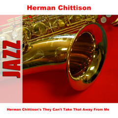 Herman Chittison's They Can't Take That Away From Me