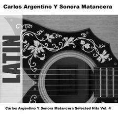 Carlos Argentino Y Sonora Matancera Selected Hits Vol. 4