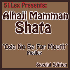 51 Lex Presents Oga No Be For Mouth Medley