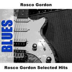 Rosco Gordon Selected Hits