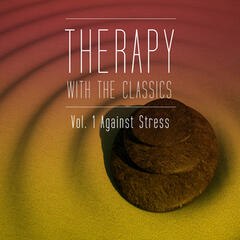 Therapy With the Classics Vol. 1 (Against Stress)
