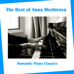 The Best of Ann Mezhirova: Romantic Piano Classics