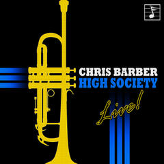 High Society: Chris Barber Live in Concert