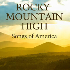 Songs of America: Rocky Mountain High