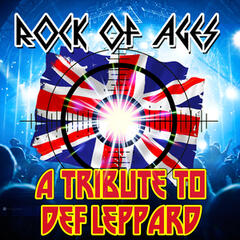 Rock of Ages - A Tribute to Def Leppard