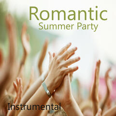 Romantic Love Songs: Summer Party Songs (Instrumental)