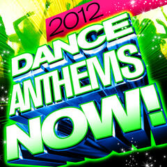 Dance Anthems Now! 2012