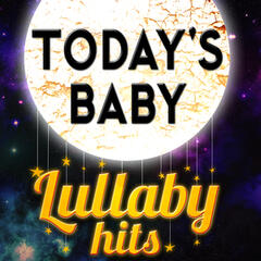 Today's Baby - Lullaby Hits