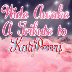 Wide Awake - A Tribute to Katy Perry