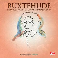 Buxtehude: Prelude and Fugue for Organ in D Major, Bx 139 (Digitally Remastered)