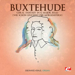 "Buxtehude: Coral Fantasy in G Major, Bx 223 ""Wie schön leuchtet der Morgenstern"" (Digitally Remastered)"