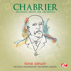 Chabrier: Rhapsody España for Orchestra (Digitally Remastered)