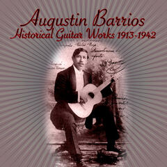 Historical Guitar Works 1913-1942