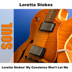Loretta Stokes' My Consience Won't Let Me