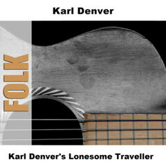 Karl Denver's Lonesome Traveller