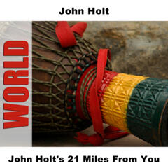 John Holt's 21 Miles From You
