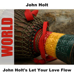 John Holt's Let Your Love Flow