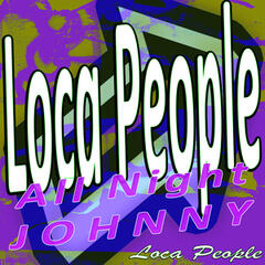 Loca People - All Night Johnny