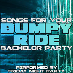 Bumpy Ride - Songs For Your Bachelor Party