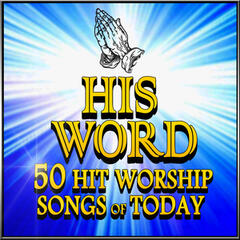 His Word  - 50 Hit Worship Songs Of Today