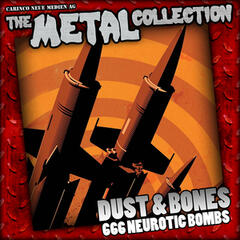 The Metal Collection: Dust & Bones - 666 Neurotic Bombs
